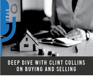 #4 Deep Dive With Clint Collins on Buying and Selling