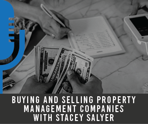 #8 Buying and Selling Property Management Companies with Stacey Salyer