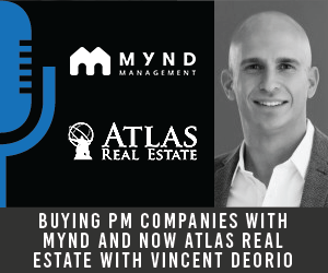 #9 Buying PM companies with Mynd and now Atlas Real Estate with Vincent Deorio